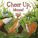 Cheer Up, Mouse! | Jed Henry |