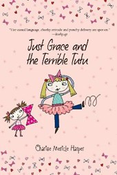 Just Grace and the Terrible Tutu | Charise Mericle Harper |