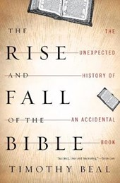 The Rise and Fall of the Bible | Timothy Beal |