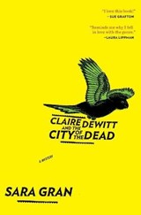 Claire DeWitt and the City of the Dead | Sara Gran |