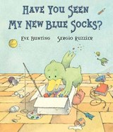 Have You Seen My New Blue Socks? | Eve Bunting |