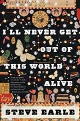 I'll Never Get Out of This World Alive | Steve Earle |