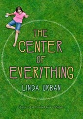 The Center of Everything | Linda Urban |
