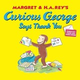 Curious George Says Thank You | Margret Rey |