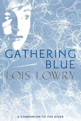 Gathering Blue | Lois Lowry |