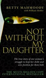 Not Without My Daughter | Betty Mahmoody |
