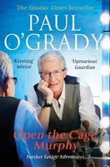 Open the Cage, Murphy! | Paul O'grady |