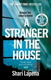 A Stranger in the House | Shari Lapena |