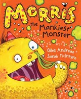 Morris the Mankiest Monster | Giles Andreae & Sarah Mcintyre |