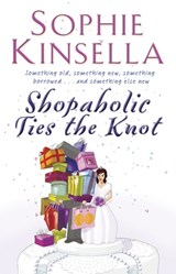 Shopaholic Ties the Knot | Sophie Kinsella |