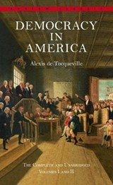 Democracy in America | Alexis de Tocqueville |