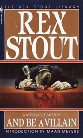 And Be a Villain | Rex Stout |