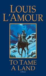 To Tame a Land | Louis L'amour |