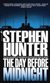 The Day Before Midnight | Stephen Hunter |