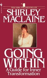 Going Within | Shirley MacLaine |