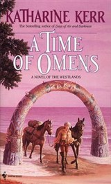 A Time of Omens | Katharine Kerr |