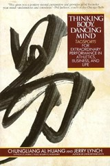 Thinking Body, Dancing Mind | Chungliang Al Huang & Al Chung-liang Huang & Jerry Lynch |