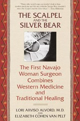 The Scalpel and the Silver Bear | Alvord, Lori Arviso, M.D. ; Van Pelt, Elizabeth Cohen |