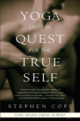Yoga and the Quest for the True Self | Stephen Cope |