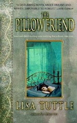 The Pillow Friend | Lisa Tuttle |