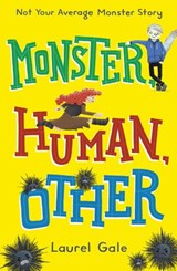 Monster, Human, Other | Laurel Gale |