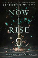 Now I Rise | Kiersten White |