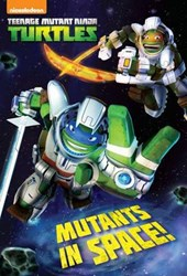 Mutants in Space! (Teenage Mutant Ninja Turtles)