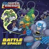 Battle in Space! (DC Super Friends) | Billy Wrecks |
