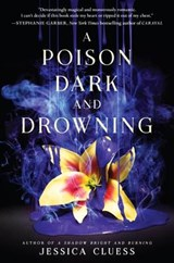 A Poison Dark and Drowning | Jessica Cluess |