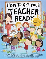How to Get Your Teacher Ready | Jean Reagan |
