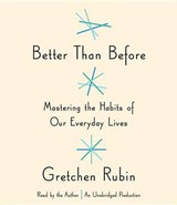Better Than Before | Gretchen Rubin |