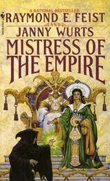 Mistress of the Empire | Feist, Raymond E. ; Wurts, Janny |
