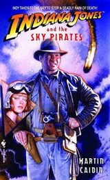 Indiana Jones and the Sky Pirates | Martin Caidin |