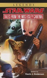 Tales from the Mos Eisley Cantina | Kevin J. Anderson |