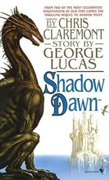 Shadow Dawn | Claremont, Chris ; Lucas, George |
