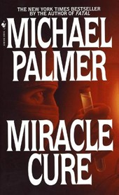 Miracle Cure | Michael Palmer |
