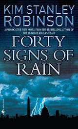 Forty Signs Of Rain | Kim Stanley Robinson |