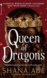 Queen of Dragons | Shana Abe |