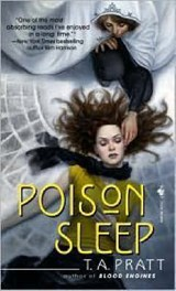 Poison Sleep | T. A. Pratt |