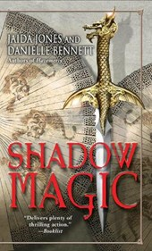 Shadow Magic | Jones, Jaida ; Bennett, Danielle |
