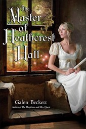 The Master of Heathcrest Hall | Galen Beckett |