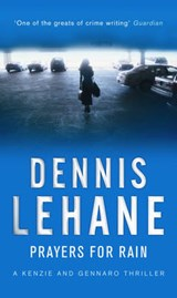 Prayers For Rain | Dennis Lehane |