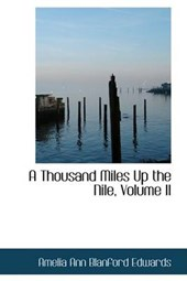 Thousand Miles Up the Nile, Volume II