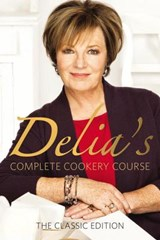 Delia's Complete Cookery Course | Delia Smith |