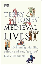 Terry Jones' Medieval Lives | Terry Jones |