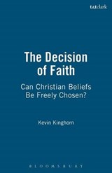 The Decision of Faith | Kevin Paul Kinghorn |