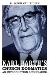 Karl Barth's Church Dogmatics: An Introduction and Reader | R Michael Allen |