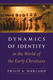 Dynamics of Identity in the World of the Early Christians