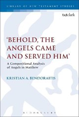 Behold, the Angels Came and Served Him | Kristian A. Bendoraitis |