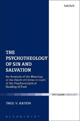 Psychotheology of Sin and Salvation | Paul V. Axton |